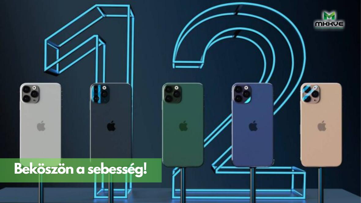 iPhone 12 - beköszön a sebesség, egy új éra kezdete!